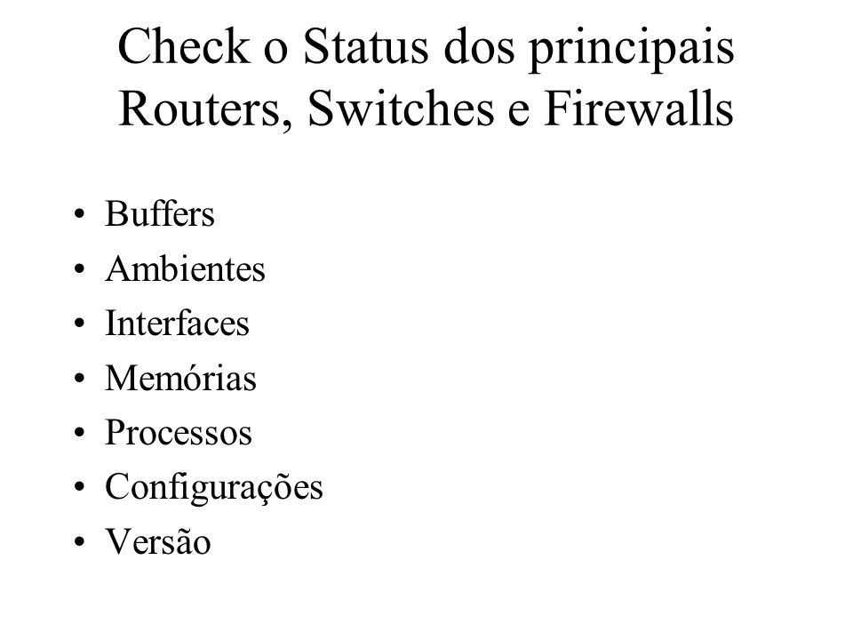 Check o Status dos principais Routers, Switches e Firewalls