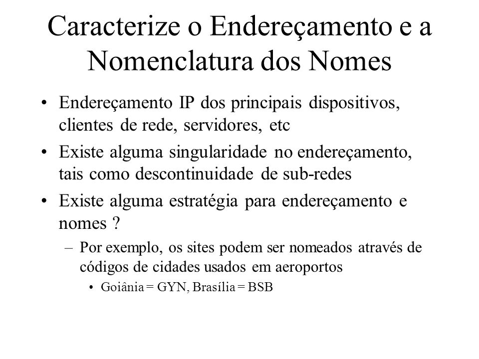 Caracterize o Endereçamento e a Nomenclatura dos Nomes