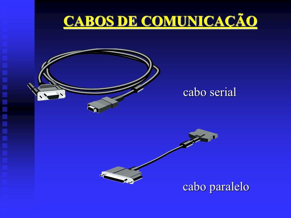 CABOS DE COMUNICAÇÃO cabo serial cabo paralelo