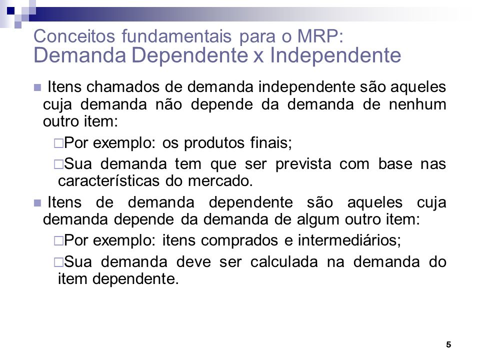 Conceitos fundamentais para o MRP: Demanda Dependente x Independente