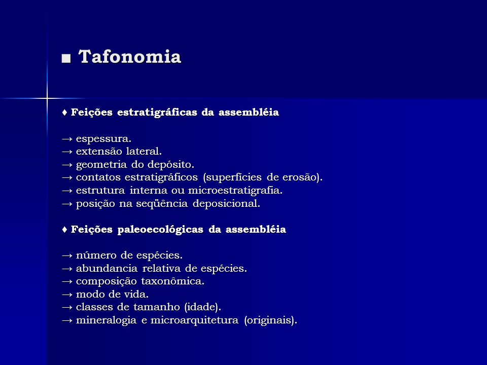 ■ Tafonomia ♦ Feições estratigráficas da assembléia → espessura.
