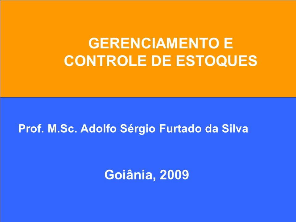 GERENCIAMENTO E CONTROLE DE ESTOQUES