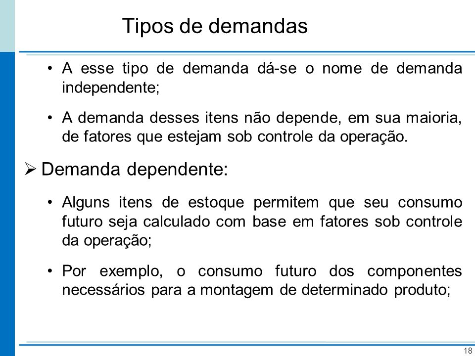 Tipos de demandas Demanda dependente: