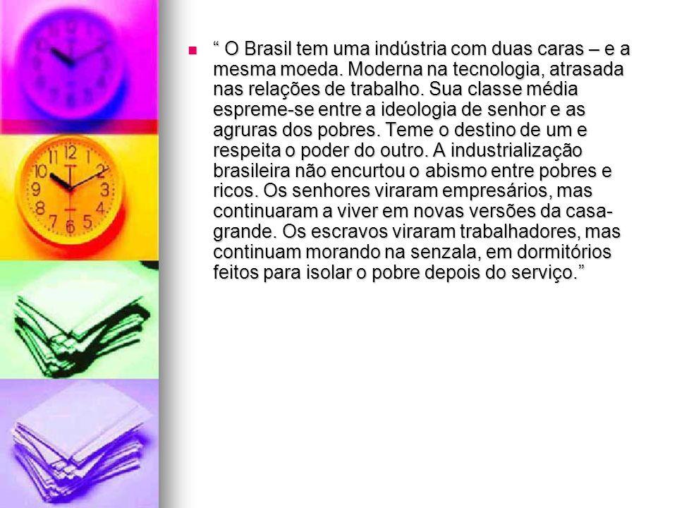 O Brasil tem uma indústria com duas caras – e a mesma moeda