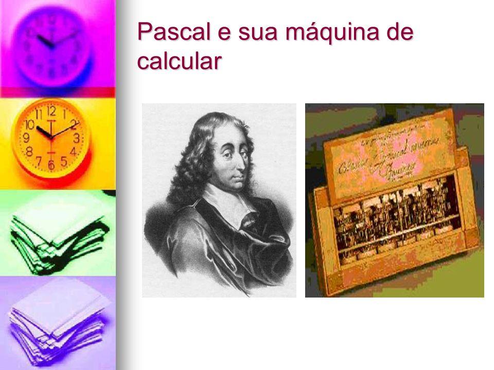 Pascal e sua máquina de calcular
