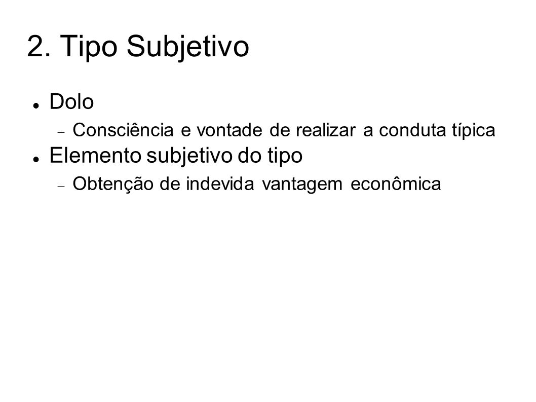 2. Tipo Subjetivo Dolo Elemento subjetivo do tipo