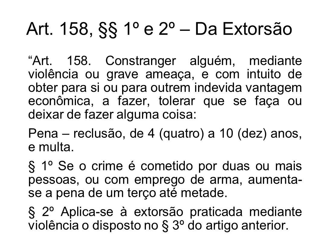 Art. 158, §§ 1º e 2º – Da Extorsão