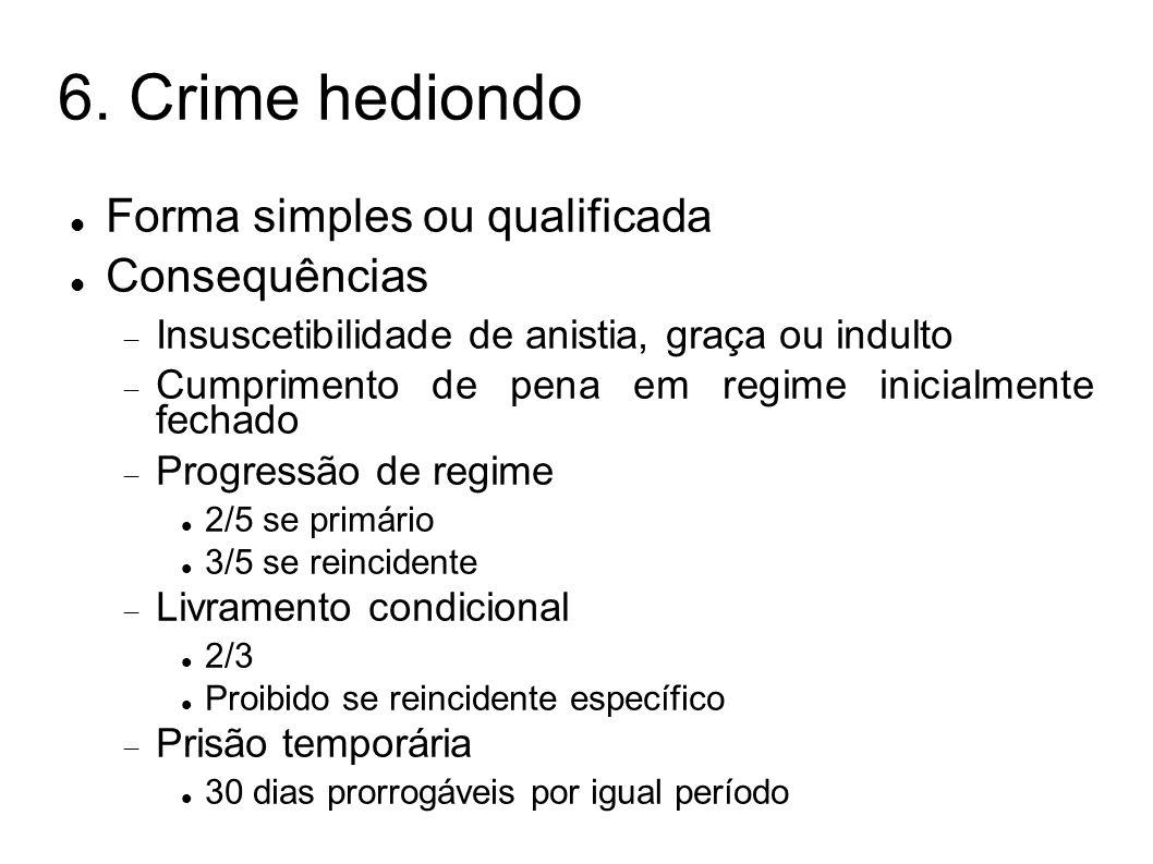 6. Crime hediondo Forma simples ou qualificada Consequências