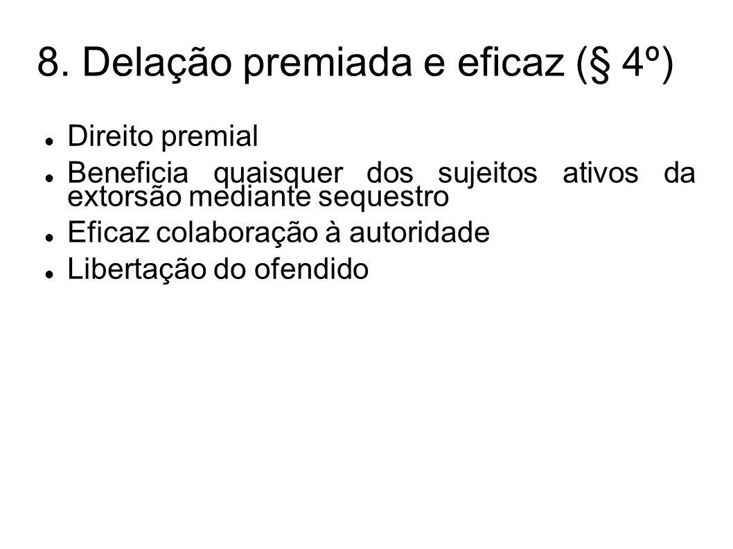 8. Delação premiada e eficaz (§ 4º)