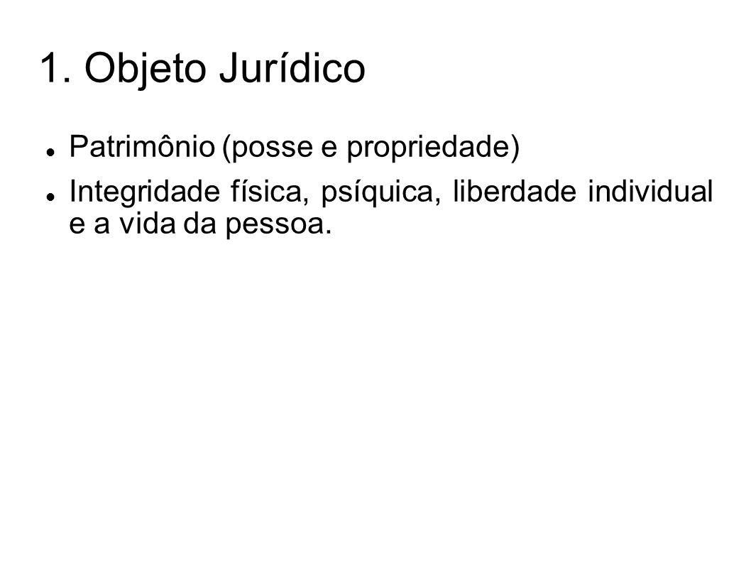 1. Objeto Jurídico Patrimônio (posse e propriedade)