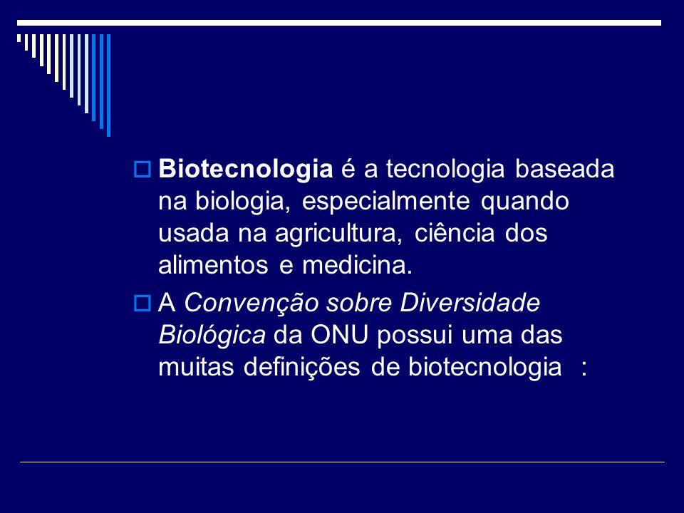 Biotecnologia é a tecnologia baseada na biologia, especialmente quando usada na agricultura, ciência dos alimentos e medicina.