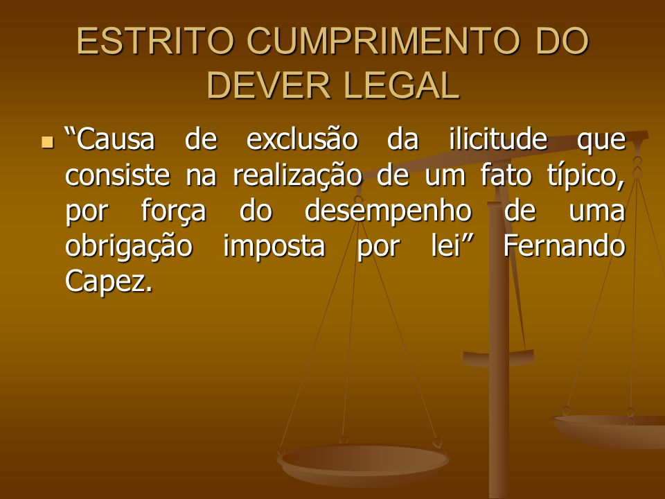 ESTRITO CUMPRIMENTO DO DEVER LEGAL