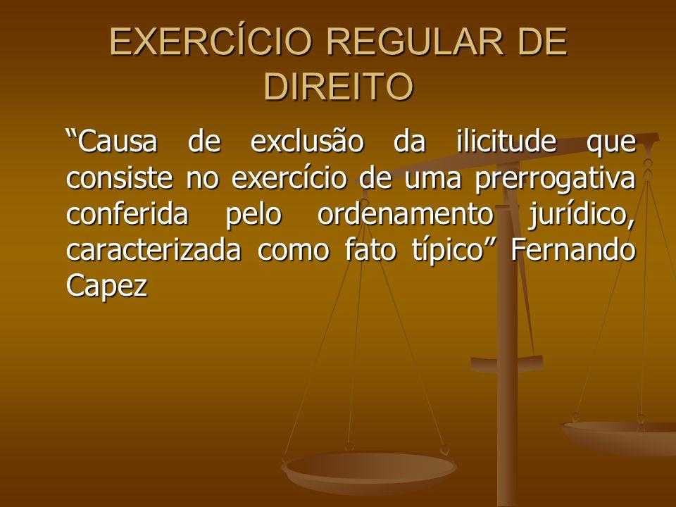 EXERCÍCIO REGULAR DE DIREITO