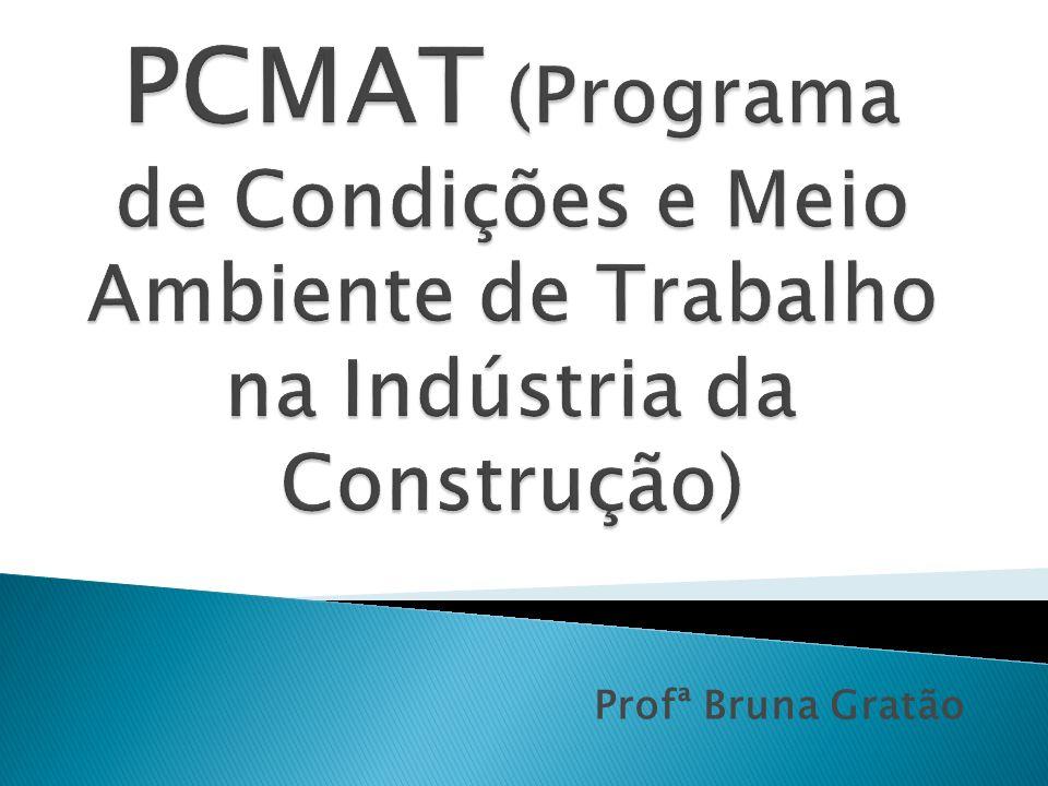 PCMAT (Programa de Condições e Meio Ambiente de Trabalho na Indústria da Construção)