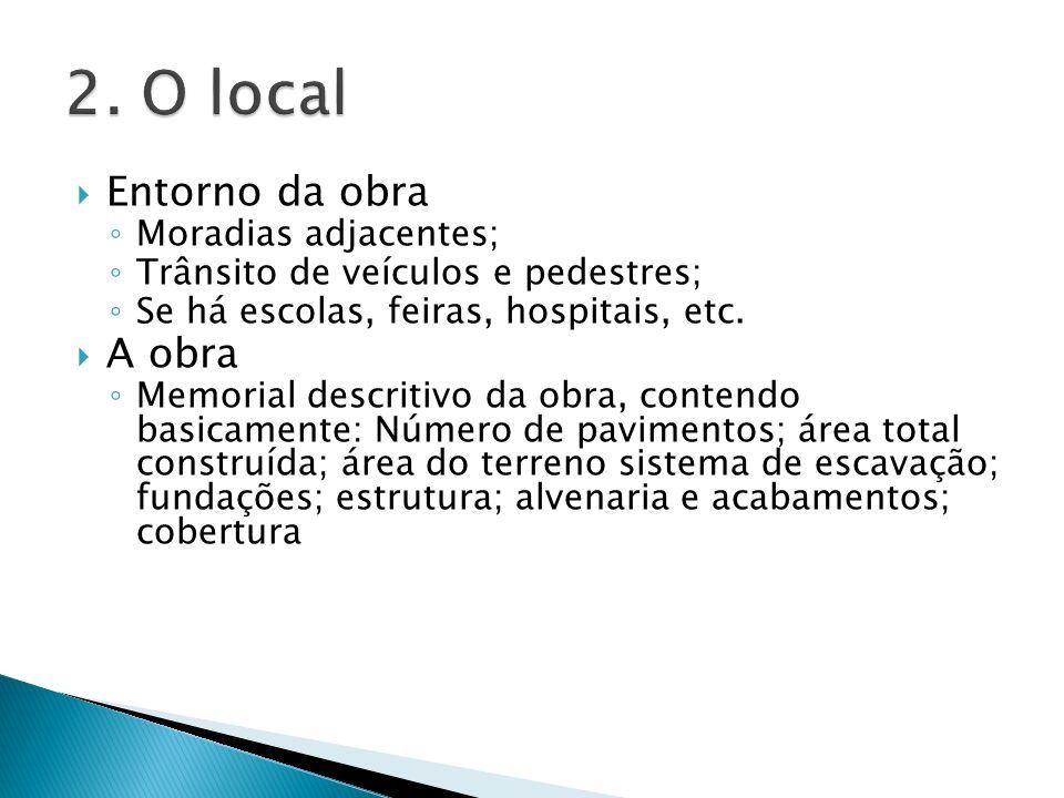 2. O local Entorno da obra A obra Moradias adjacentes;