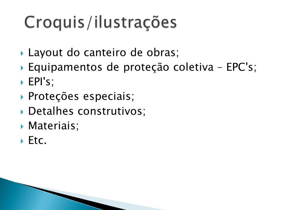 Croquis/ilustrações Layout do canteiro de obras;
