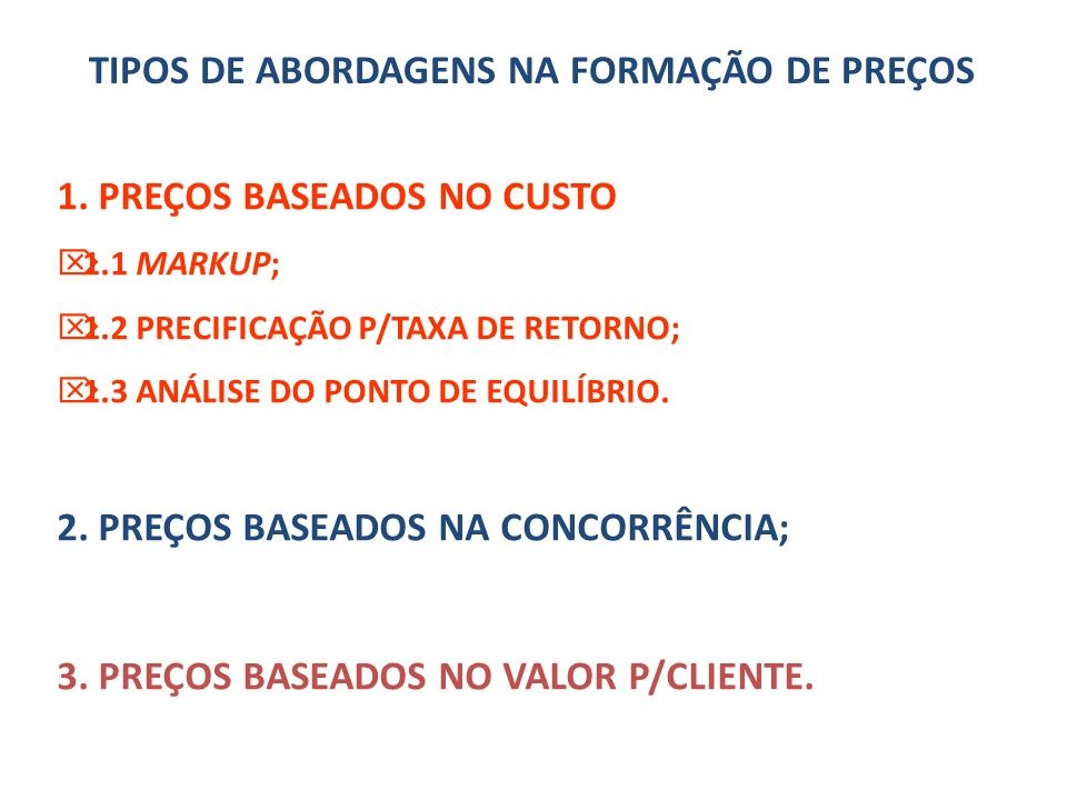 TIPOS DE ABORDAGENS NA FORMAÇÃO DE PREÇOS