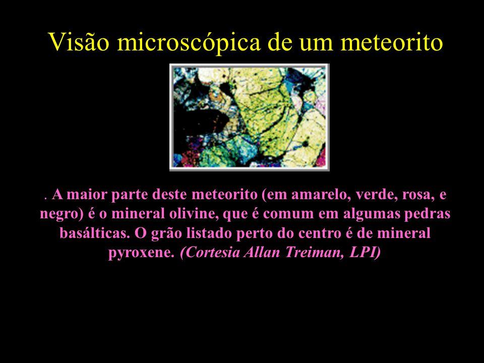 Visão microscópica de um meteorito