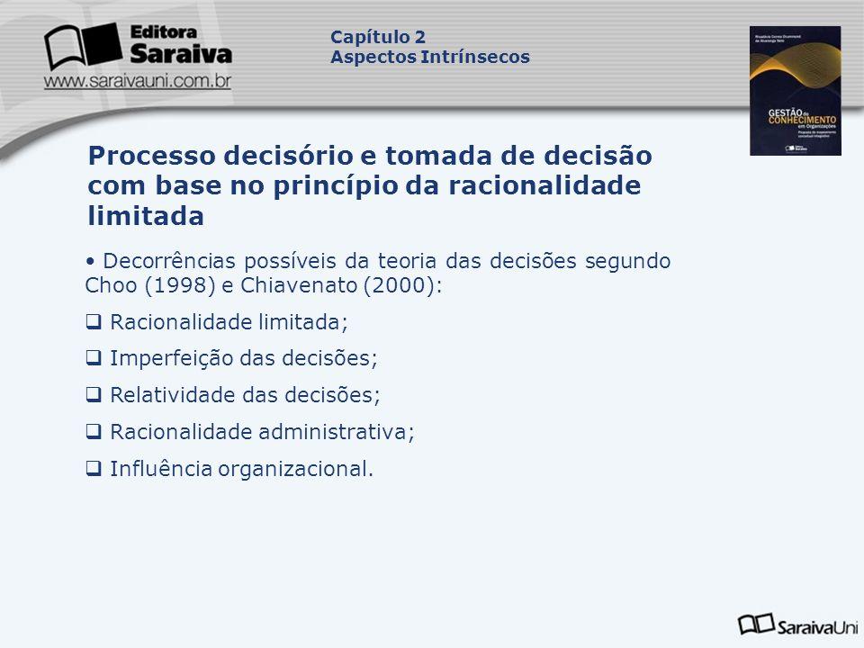 Capítulo 2 Aspectos Intrínsecos. Processo decisório e tomada de decisão com base no princípio da racionalidade limitada.