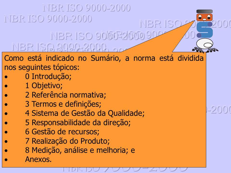 NBR ISO 9000-2000 Como está indicado no Sumário, a norma está dividida nos seguintes tópicos: · 0 Introdução;