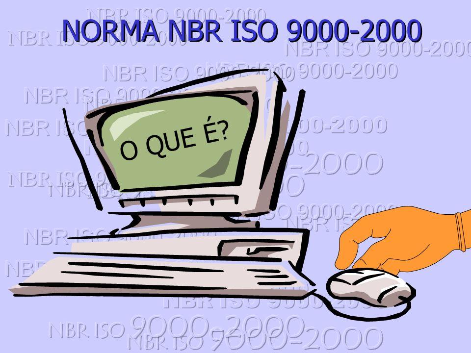 NBR ISO 9000-2000 NORMA NBR ISO 9000-2000 O QUE É