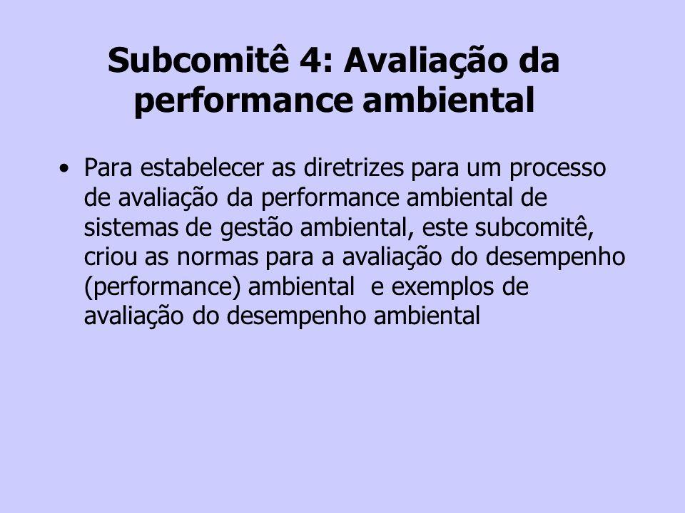 Subcomitê 4: Avaliação da performance ambiental