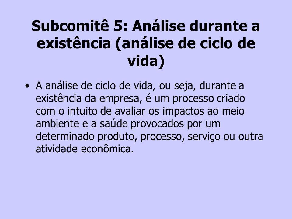 Subcomitê 5: Análise durante a existência (análise de ciclo de vida)