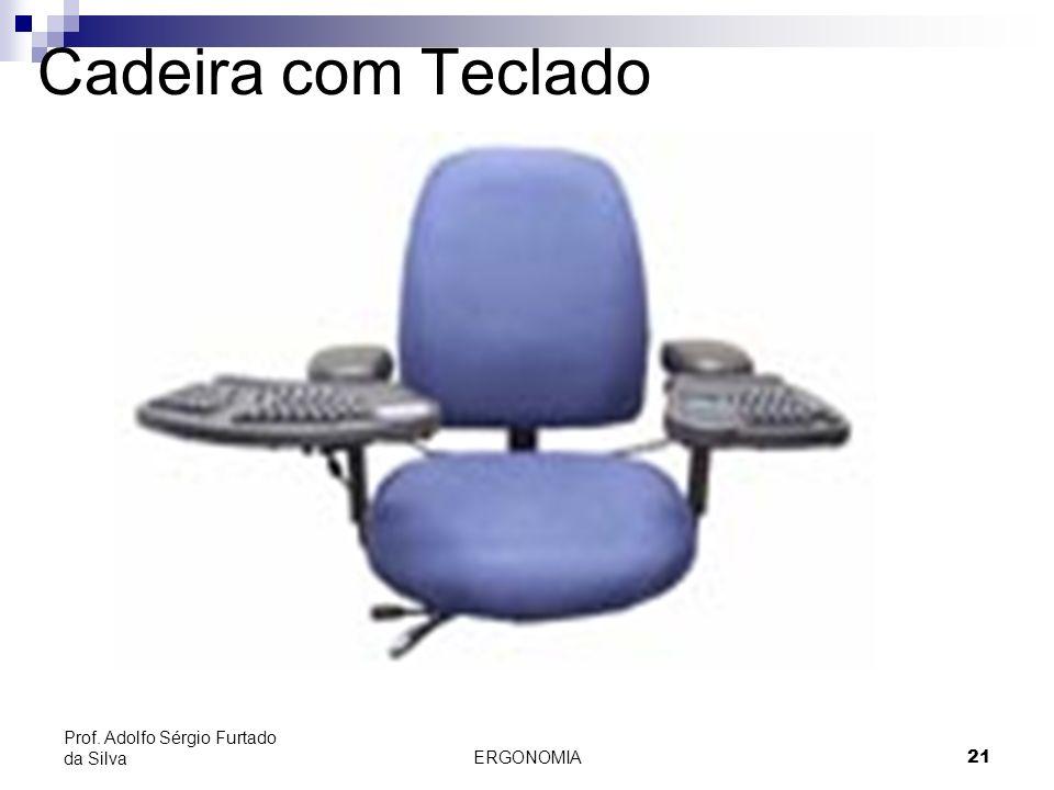 Cadeira com Teclado Prof. Adolfo Sérgio Furtado da Silva ERGONOMIA