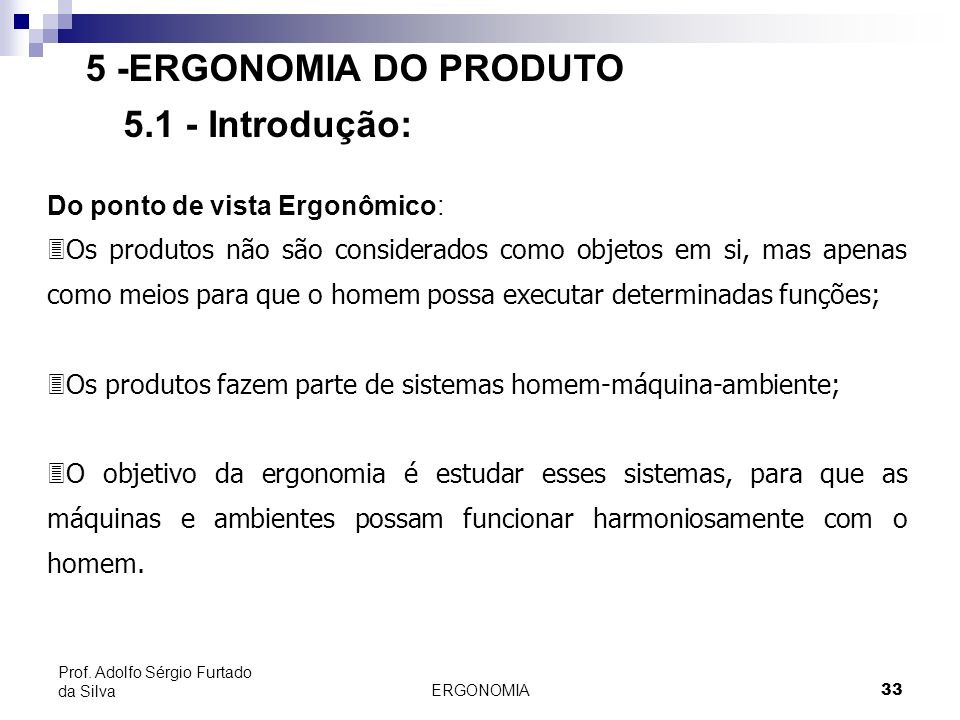 5 -ERGONOMIA DO PRODUTO 5.1 - Introdução: