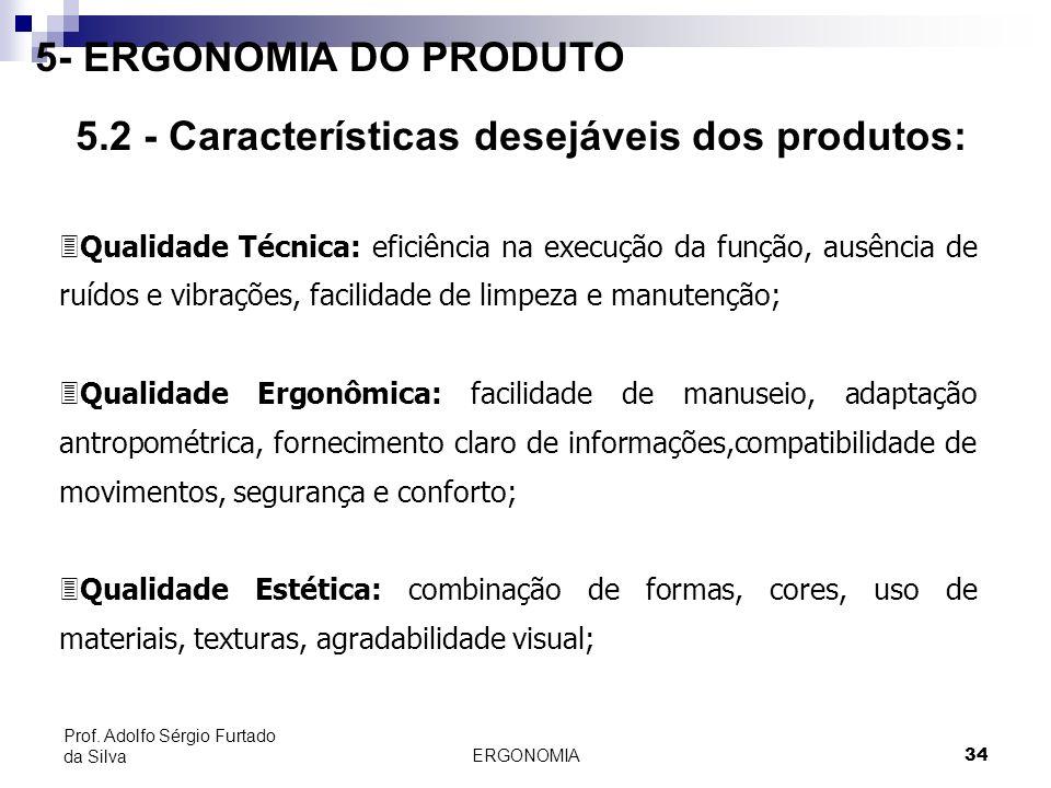 5.2 - Características desejáveis dos produtos: