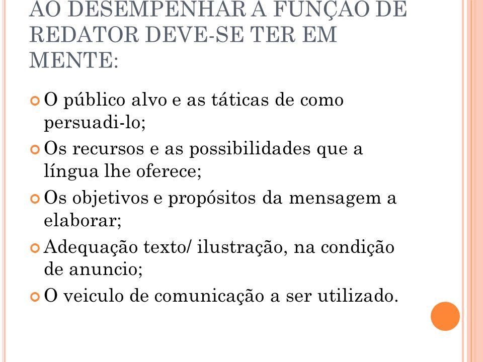 AO DESEMPENHAR A FUNÇÃO DE REDATOR DEVE-SE TER EM MENTE: