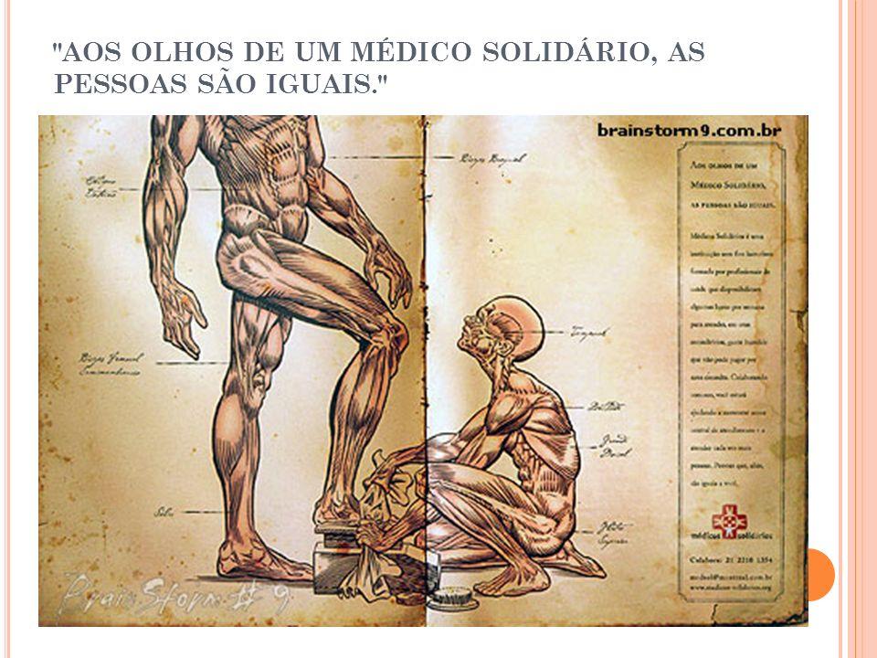 AOS OLHOS DE UM MÉDICO SOLIDÁRIO, AS PESSOAS SÃO IGUAIS.