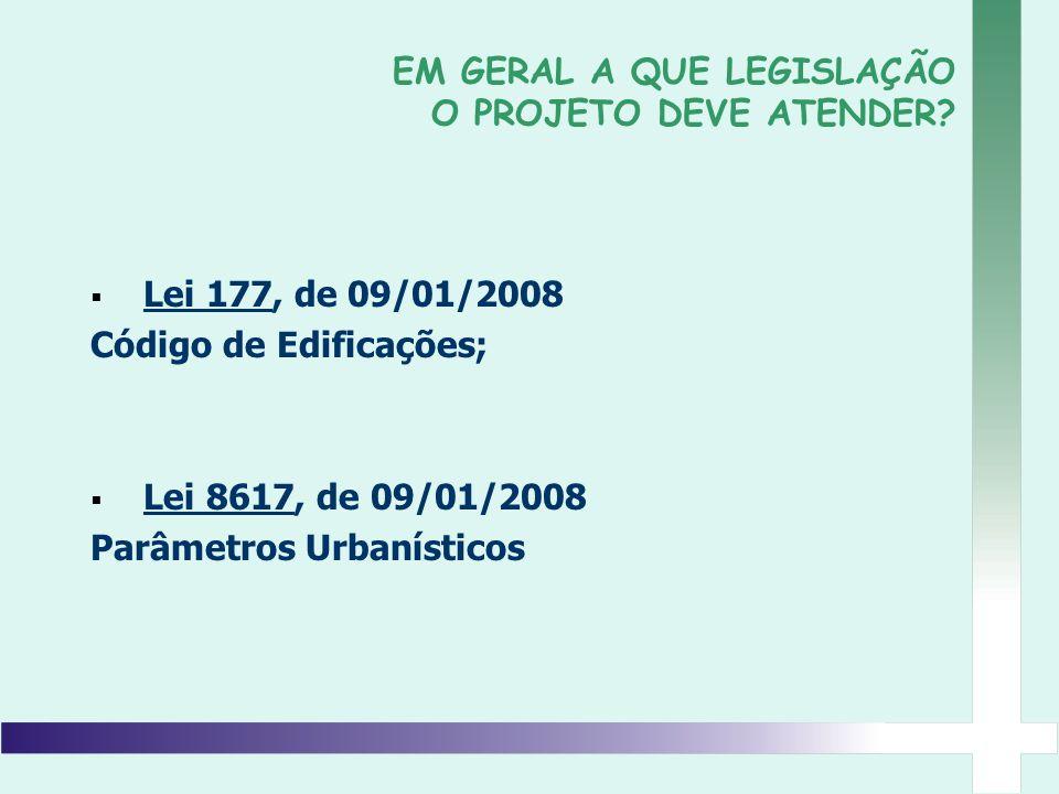 EM GERAL A QUE LEGISLAÇÃO O PROJETO DEVE ATENDER