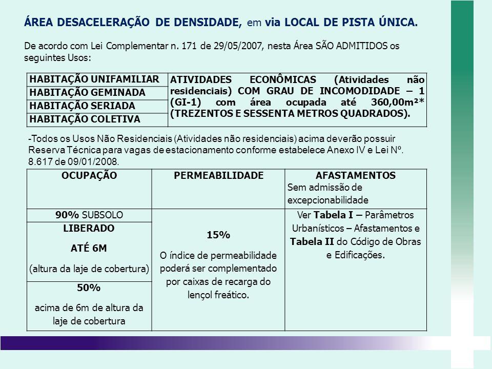 ÁREA DESACELERAÇÃO DE DENSIDADE, em via LOCAL DE PISTA ÚNICA.
