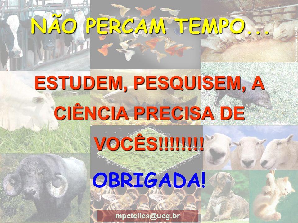 ESTUDEM, PESQUISEM, A CIÊNCIA PRECISA DE VOCÊS!!!!!!!!