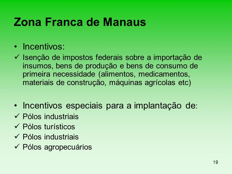 Zona Franca de Manaus Incentivos: