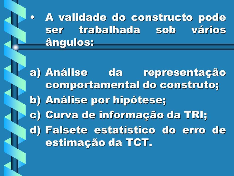 A validade do constructo pode ser trabalhada sob vários ângulos: