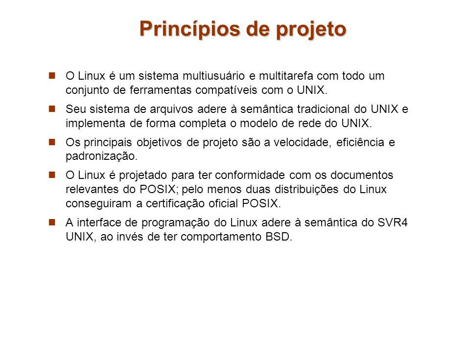 Princípios de projeto O Linux é um sistema multiusuário e multitarefa com todo um conjunto de ferramentas compatíveis com o UNIX.