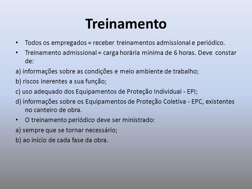 TreinamentoTodos os empregados = receber treinamentos admissional e periódico.