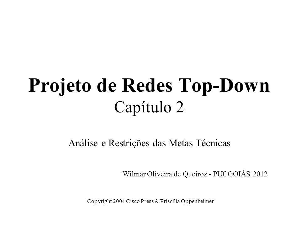 Projeto de Redes Top-Down Capítulo 2 Análise e Restrições das Metas Técnicas
