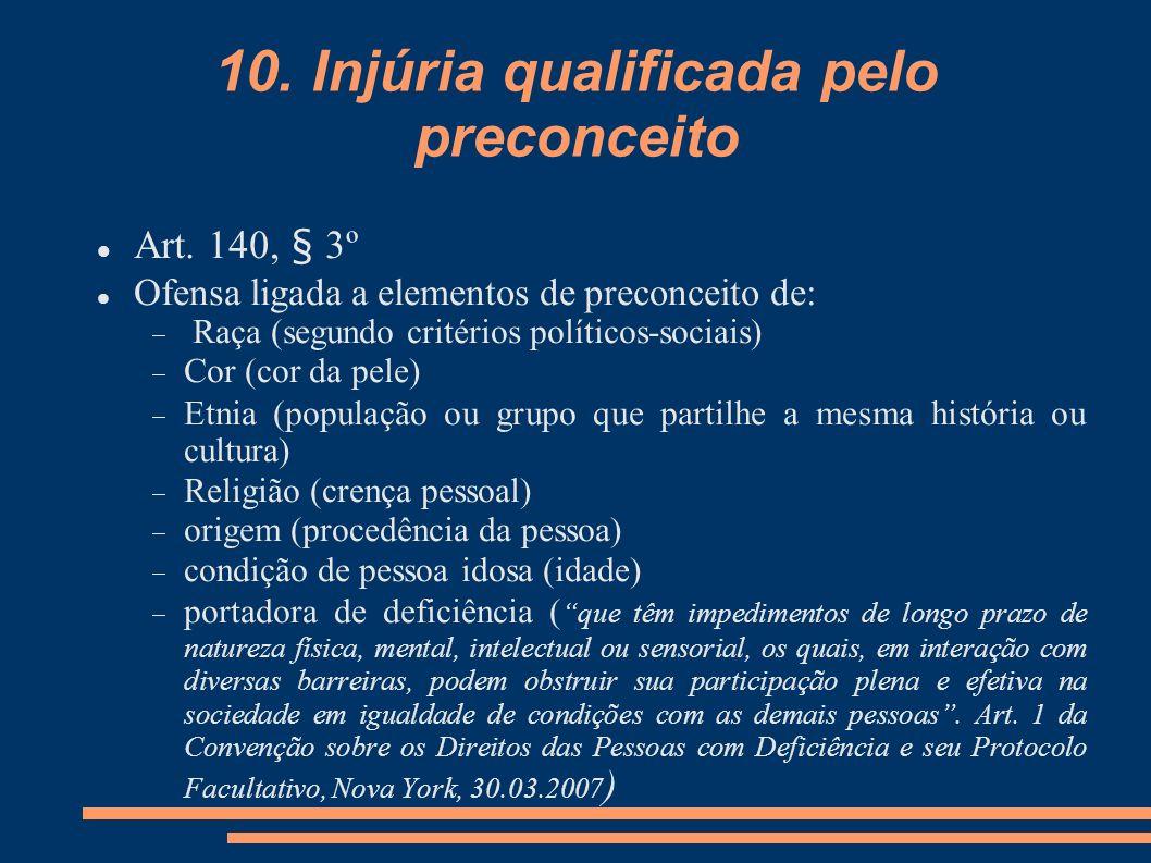 10. Injúria qualificada pelo preconceito