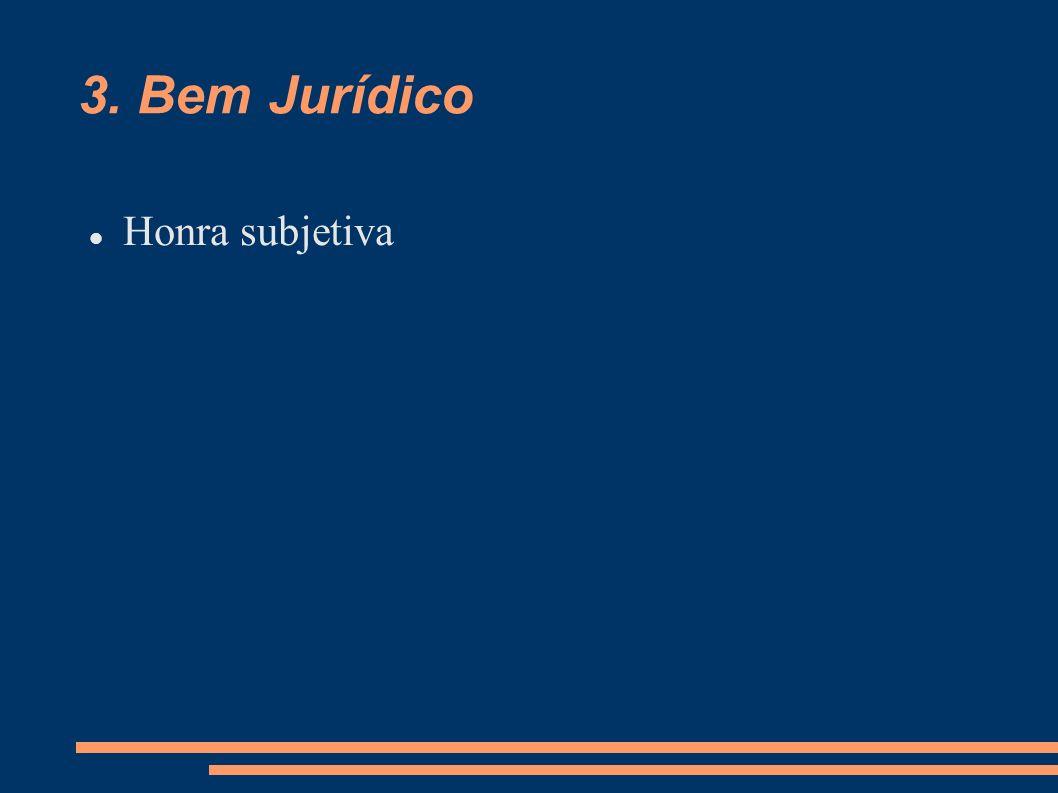 3. Bem Jurídico Honra subjetiva