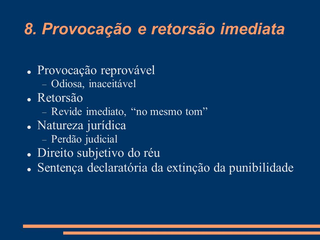 8. Provocação e retorsão imediata