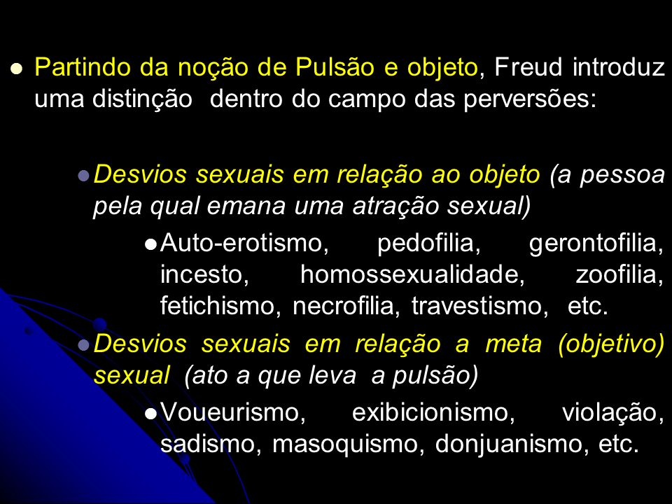 Partindo da noção de Pulsão e objeto, Freud introduz uma distinção dentro do campo das perversões: