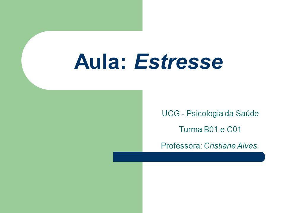 UCG - Psicologia da Saúde Turma B01 e C01 Professora: Cristiane Alves.