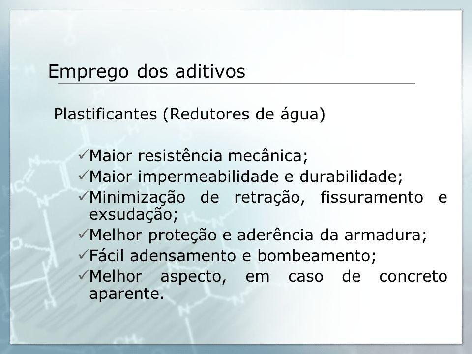 Plastificantes (Redutores de água) Maior resistência mecânica;