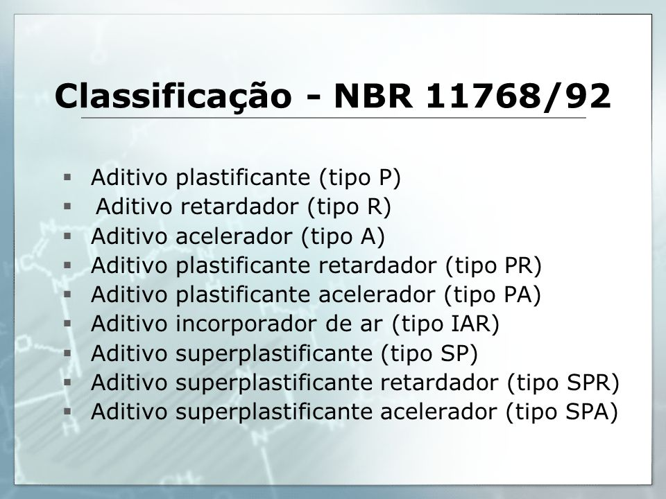 Classificação - NBR 11768/92 Aditivo plastificante (tipo P)