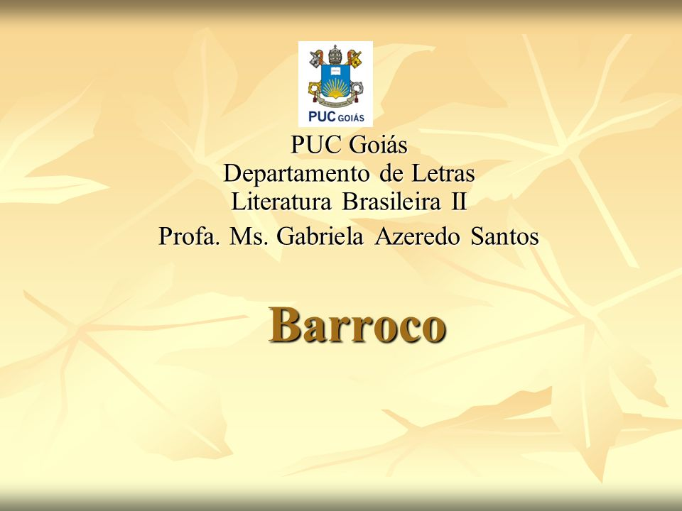 Barroco PUC Goiás Departamento de Letras Literatura Brasileira II