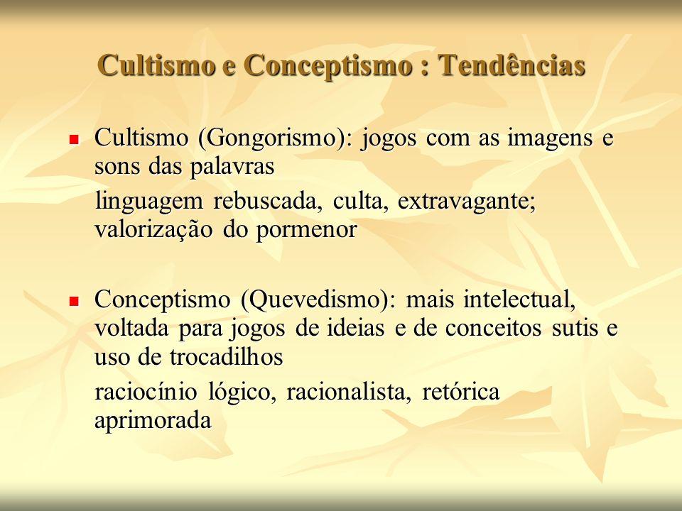 Cultismo e Conceptismo : Tendências