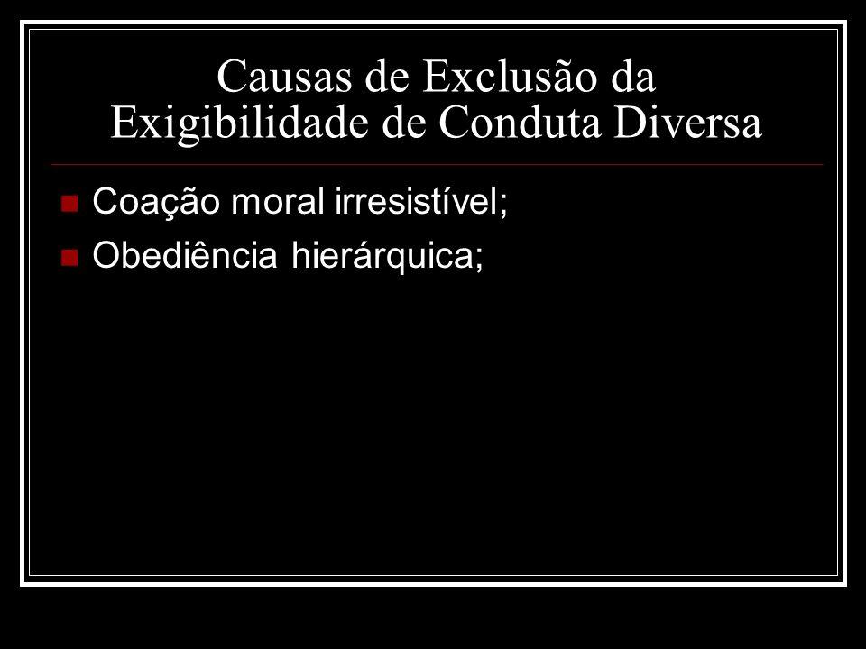 Causas de Exclusão da Exigibilidade de Conduta Diversa